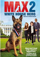 Max 2: White House Hero on DVD cover