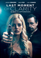 Last Moment of Clarity - Recent DVD Releases