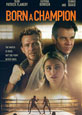 Born a Champion - Recent DVD Releases