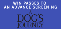 "Enter for your chance to win passes to an advance screening of ""A DOG"