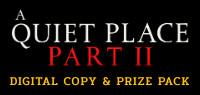 A QUIET PLACE: PART II Digital Copy & Prize Pack Contest