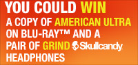 Enter to win a copy of American Ultra on Blu-Ray and Grind Skull Candy Headphones