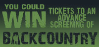 Win Advance Screening Passes to see Backcountry