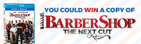 Enter to win a copy of Barbershop: The Next Cut on Blu-ray™ Poster