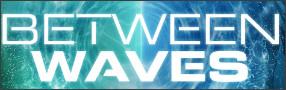 BETWEEN WAVES Digital Copy Contest