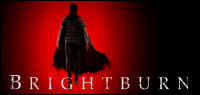 "Enter to win ""BRIGHTBURN"" on Blu-ray. Now on Digital. On Blu-ray & 4K ULTRA HD August 20"
