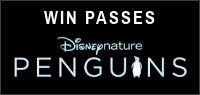 "Enter for your chance to win Family Passes (4 Seats) to an advance screening of ""PENGUINS"" In Theatres April 17"