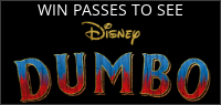 """Enter for your chance to win passes to see an advance screening of """"DUMBO"""". In theatres March 29"""