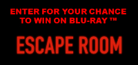 "Enter for your chance to win ""ESCAPE ROOM"" on Blu-ray. Available now on Digital, On Blu-ray & DVD April 23."