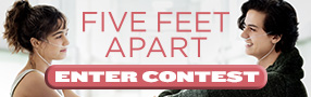 "Enter for your chance to win ""FIVE FEET APART"" on Blu-ray. Available now on Blu-ray & Digital. Banner"