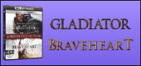 GLADIATOR & BRAVEHEART 2 Movie 4K ULTRA HD Contest