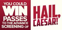Advance Screening Passes to see Hail, Caesar!