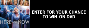 """Enter for your chance to win """"HERE AND NOW"""" on DVD. Banner"""
