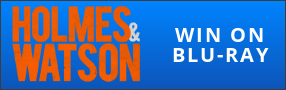 """Enter for your chance to win """"HOLMES & WATSON"""" on Blu-ray. Available now on Digital, On Blu-ray April 9. Banner"""