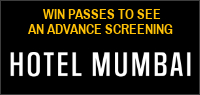 "Enter for your chance to win passes to an advance screening of ""HOTEL MUMBAI"" In theatres everywhere March 29"