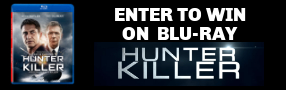 "Enter for your chance to win ""HUNTER KILLER"" on Blu-ray. Available now on Digital, On Blu-ray Jan. 29 Banner"