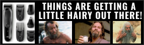IT'S A LITTLE HAIRY OUT THERE. MENS GROOMING KIT Contest