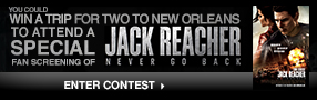 Win a trip for two to New Orleans to attend a special fan screening of Jack Reacher: Never Go Back Poster