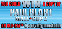 Enter to win a copy of Paul Blart Mall Cop 2 on Blu-ray and a novelty moustache