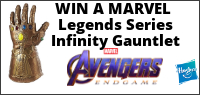 "Enter for your chance to win a ""Marvel Legends Series Infinity Gauntlet Articulated Electronic Fist"""