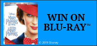 "Enter for your chance to win ""MARY POPPINS RETURNS"" Now available on Blu-ray & Digital."