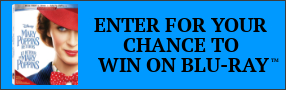 """Enter for your chance to win """"MARY POPPINS RETURNS"""" Now available on Blu-ray & Digital. Banner"""