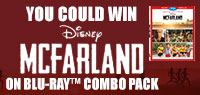 Enter to win a copy of McFarland Blu-ray Combo Pack