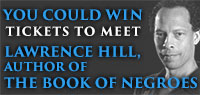 Win double passes to meet Lawrence Hill, the author of The Book of Negroes