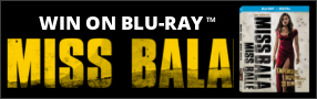 """Enter for your chance to win """"MISS BALA"""" on Blu-ray. Available now on Digital On Blu-ray April 30 Banner"""