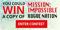 Enter to win a copy of Mission: Impossible - Rogue Nation on Blu-ray Combo Pack