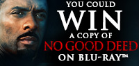 Enter to win a copy of No Good Deed on Blu-ray