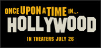 "Enter for your chance to win passes to an advance screening of ""ONCE UPON A TIME IN HOLLYWOOD"" Opens in theatres everywhere July 26"