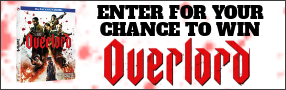 "Enter for your chance to win ""OVERLORD"" on Blu-ray. Available on Digital Feb. 5. On Blu-ray Feb. 19th Banner"