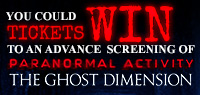 Win Advance Screening Passes to see Paranormal Activity: The Ghost Dimension
