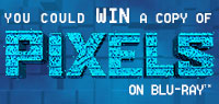 Enter to win Pixels Blu-ray Pack