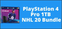 Playstation 4 Pro 1TB  NHL 20 Bundle Contest