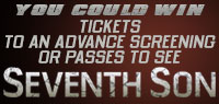 Win Advance Screening or Run of Engagement tickets to see Seventh Son