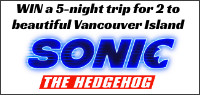 Enter for a chance to WIN a 5-night trip for 2 to beautiful Vancouver Island, BC, where Sonic the Hedgehog was filmed! Value over $4,100
