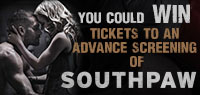 Win Advance Screening Passes to see Southpaw
