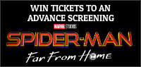 "Enter for your chance to win passes to see an advance screening of ""SPIDER-MAN: FAR FROM HOME"". Advance screenings on June 26, Opens Everywhere July 2"