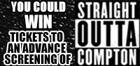 Win Advance Screening Passes to see STRAIGHT OUTTA COMPTON