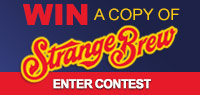 Enter to win a copy of Strange Brew on Blu-ray Combo Pack