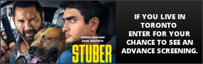 "If you live in Toronto, enter for your chance to win tickets to see an advance screening of ""STUBER"". Opens in theatres everywhere July 12 Banner"