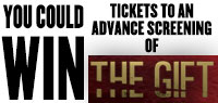 Win Advance Screening Passes to see The Gift