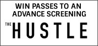 "Enter for your chance to win passes to an advance screening of ""THE HUSTLE"" Opens in Theatres Everywhere May 10"