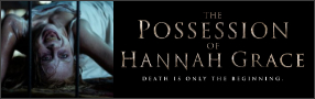 """Enter for your chance to win """"THE POSSESSION OF HANNAH GRACE"""" on Blu-ray. Available now on Digital, On Blu-ray Feb. 26 Banner"""