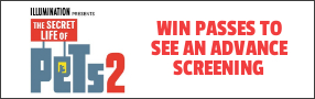 """Enter for your chance to win passes to see an advance screening of """"THE SECRET LIFE OF PETS 2"""" Advance screenings in select cities June 5. Opens everywhere June 7 Banner"""