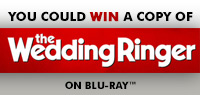 Enter to win a copy of The Wedding Ringer on Blu-ray
