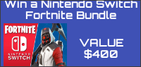 Enter to win a NINTENDO SWITCH FORTNITE BUNDLE. Value $400