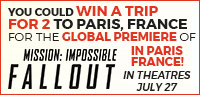 Trip for Two to the Global Premiere of Mission: Impossible – Fallout in Paris, France